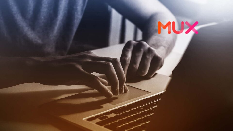 Mux Lands $105M Series D to Provide Fast Track for Developers in Exploding Video Streaming Market