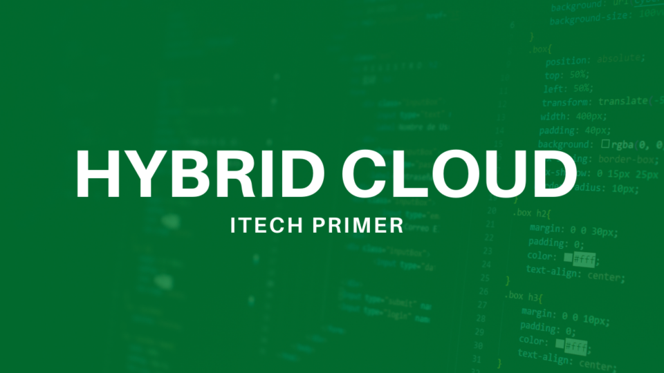 ITechnology Primer: Hybrid Cloud Security- Definition, Scope and Trends