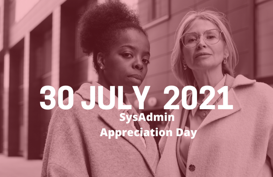 SysAdmin Appreciation Day: Top Industry Leaders Share their Insights on IT and Data Ops
